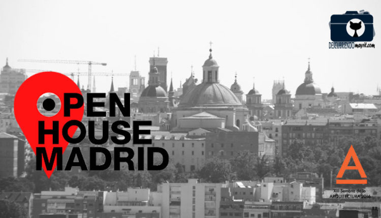 Open House Madrid 2016 - Descubriendo Mayrit